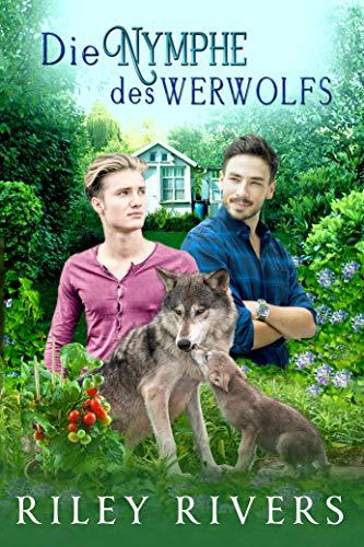 Die Nymphe des Werwolfs (Übernatürliche Nachbarschaft 1)