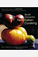 Scott Conant's New Italian Cooking: More Than 125 Recipes For Everyday Eating, Relaxed Weekend Cooking, And Elegant Entertaining Hardcover