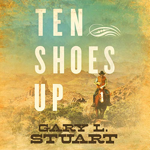 Ten Shoes Up Audiobook By Gary L Stuart cover art