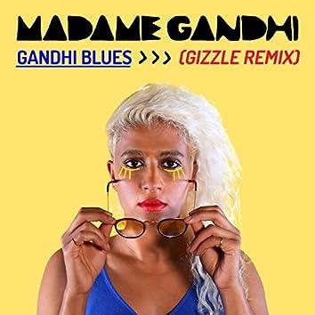 Gandhi Blues (Gizzle Remix)