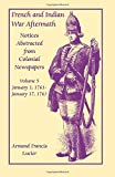 French and Indian War Aftermath: Notices Abstracted from Colonial Newspapers, Volume 5
