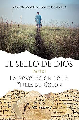 Portada del libro El sello de dios: La revelación de la firma de Colón de Ramón Moreno López de Ayala