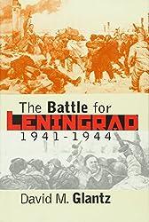 The Battle for Leningrad, 1941-1944 (Modern War Studies): David M. Glantz