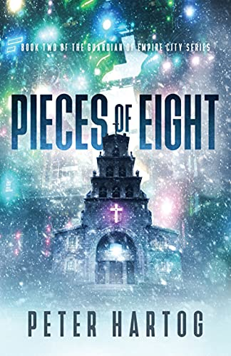 Pieces of Eight (The Guardian of Empire City Book 2) by [Peter Hartog]