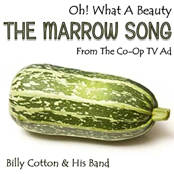 """Oh! What a Beauty - The Marrow Song (From """"The Co-op TV Ad"""")"""