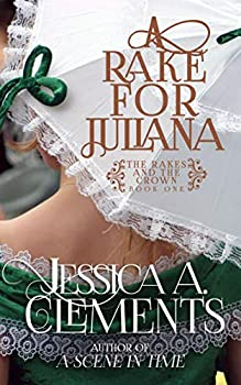A Rake for Juliana  The Rakes and the Crown Book 1