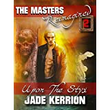 Upon The Styx: The Masters Reimagined Volume 2 (English Edition)