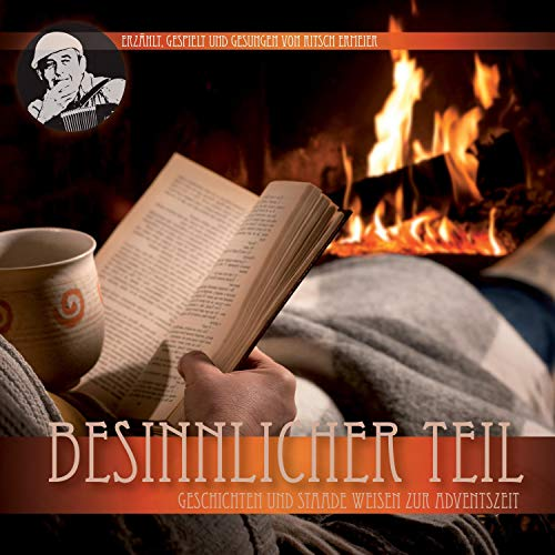 Besinnlicher Teil     Gschichten und Staade Weisen zur Adventszeit              By:                                                                                                                                 Ritsch Ermeier                               Narrated by:                                                                                                                                 Ritsch Ermeier                      Length: 54 mins     Not rated yet     Overall 0.0