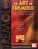 Mel Bay presents Art of Tremolo by Ioannis Anastassakis(2008-02-22)