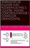 TRATAMENTO DE EFLUENTES NAS INDÚSTRIAS DE PAPEL E CELULOSE: ALGUNS CONCEITOS BÁSICOS E CONDIÇÕES OPERACIONAIS. (Portuguese Edition)