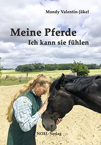 Meine Pferde: Ich kann sie fühlen (German Edition)