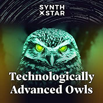 Technologically Advanced Owls