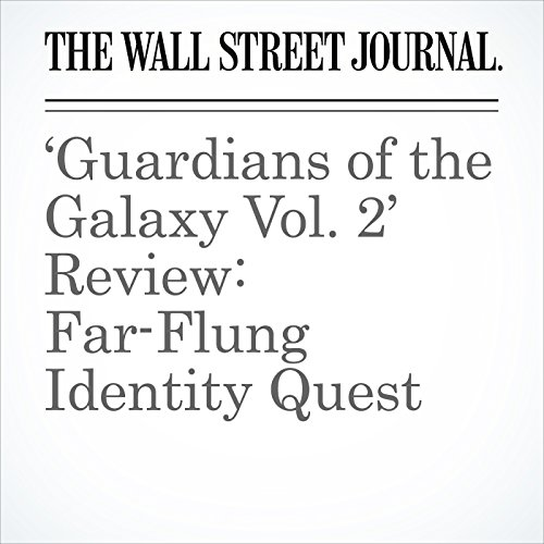 'Guardians of the Galaxy Vol. 2' Review: Far-Flung Identity Quest copertina