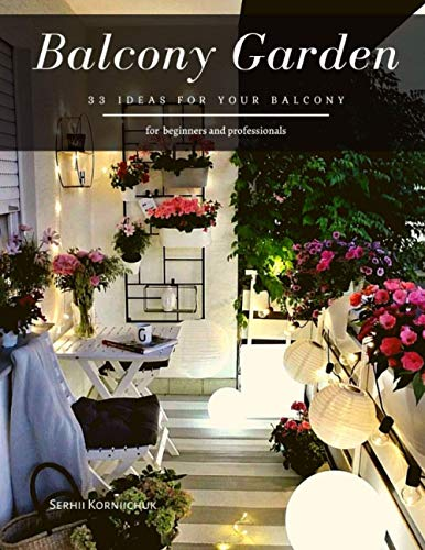Balcony Garden: 33 ideas for your balcony