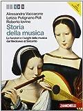 Storia della musica. Per le Scuole superiori. Con DVD-ROM. Con espansione online. Le funzioni e i luoghi della musica dal Medioevo al Seicento (Vol. 1)