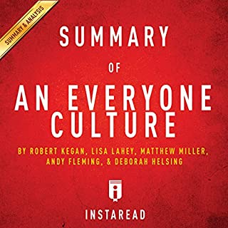 Summary of An Everyone Culture: by Robert Kegan and Lisa Lahey | Includes Analysis cover art