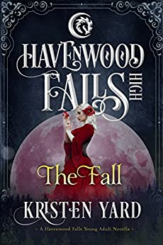 The Fall (Havenwood Falls High Book 3) by [Kristen Yard, Havenwood Falls Collective, Kristie Cook, Liz Ferry]