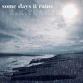 Some Days It Rains