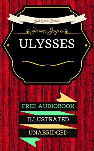 Ulysses: By James Joyce & Illustrated (An Audiobook Free!) (English Edition)