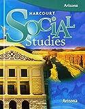 Harcourt Social Studies: Student Edition Grade 4 Arizona 2007