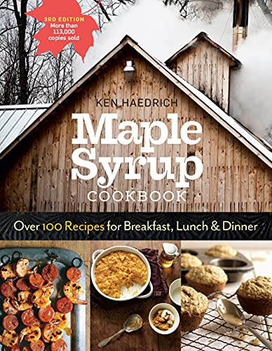 Maple Syrup Cookbook, 3rd Edition: Over 100 Recipes for Breakfast, Lunch & Dinner by [Ken Haedrich, Marion Cunningham]
