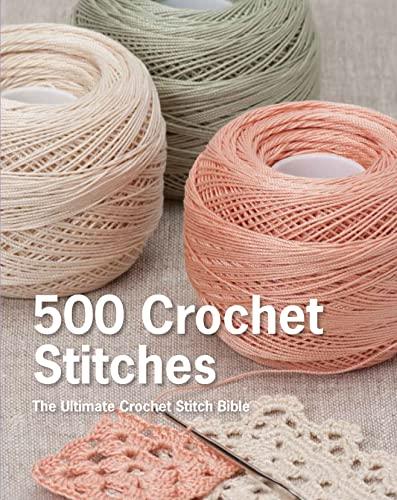 zyf eBook] 500 Crochet Stitches: The Ultimate Crochet Stitch Bible