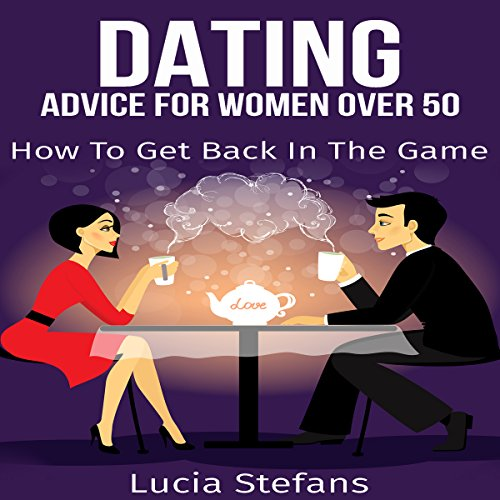 Dating: Advice for Women over 50 audiobook cover art