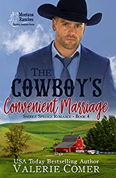 [Valerie Comer]のThe Cowboy's Convenient Marriage: a contemporary marriage of convenience Montana Ranches Christian Romance (Saddle Springs Romance Book 4) (English Edition)