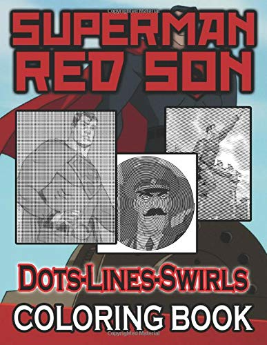 Superman Red Son Dots Lines Swirls Coloring Book: Enchanting Adults Diagonal-Dots-Swirls Activity Books With Crayons