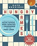 Hungry Games: A Delicious Book of Recipe Repairs, Word Searches & Crosswords for the Food Lover