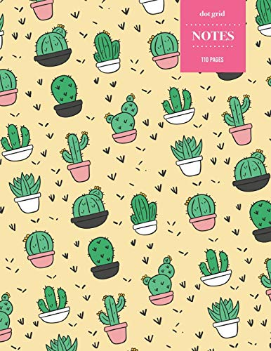 Dot Grid Notes 110 Pages: Cactus Floral Notebook for Professionals and Students, Teachers and Writers | Succulent Pattern | Cactus Pottery Pattern
