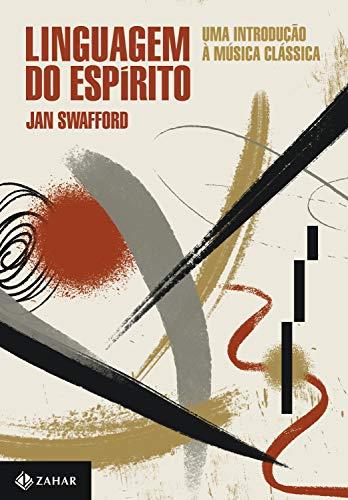 Linguagem do espírito: Uma introdução à música clássica (Portuguese Edition)