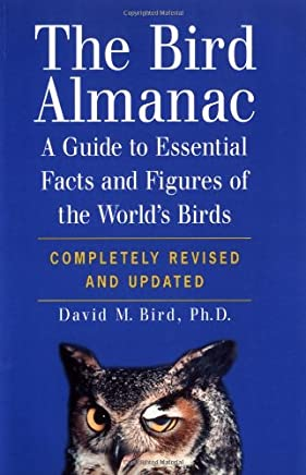The Bird Almanac: A Guide to Essential Facts and Figures of the Worlds Birds