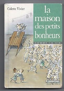 Hardcover La maison des petits bonheurs (DIVERS LECTURE ANC) [French] Book