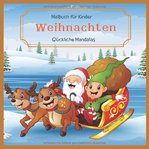 Weihnachten - Malbuch für Kinder - Glückliche Mandalas (Frohe Weihnachten Färbung, Band 1)