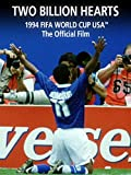Two Billion hearts:The Official Film of 1994 FIFA World Cup USA