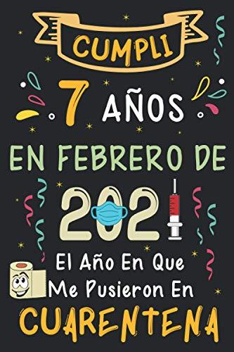 Cumplí 7 Años En Febrero De 2021: El Año En Que Me Pusieron En Cuarentena | Regalo de cumpleaños de 7 años para niños y niñas, 7 años cumpleaños ... rayadas)