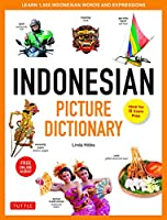 Indonesian Picture Dictionary: Learn 1500 Key Indonesian Words and Phrases (Ideal for IB Exam Prep; Includes Online Audio] (Tuttle Picture Dictionary)