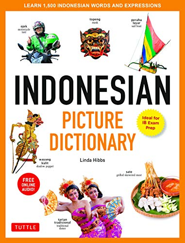 Indonesian Picture Dictionary: Learn 1,500 Indonesian Words and Phrases (Tuttle Picture Dictionary)