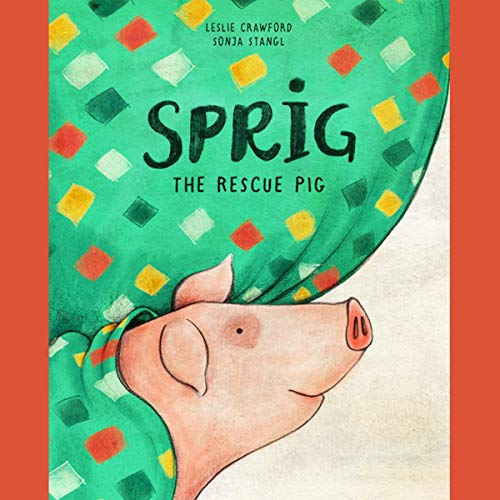 Sprig the Rescue Pig audiobook cover art