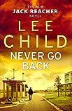 [Never Go Back: (Jack Reacher 18)] (By: Lee Child) [published: August, 2013] - BANTAM PRESS - 29/08/2013