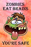 Zombies Eat Brains You're Safe: Funny Zombie Face Notebook Journal Diary to write in - humor stories, red background