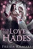 For the Love of Hades: (A Hades and Persephone Retelling) (Kindle Edition)