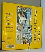 L'art de Roy Lichtenstein - Fresque au coup de pinceau bleu de Bob Adelman