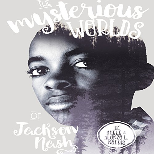 The Mysterious Worlds of Jackson Nash audiobook cover art