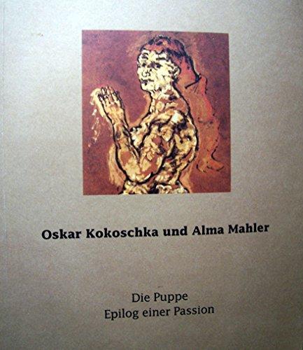Oskar Kokoschka und Alma Mahler: Die Puppe - Epilog einer Passion
