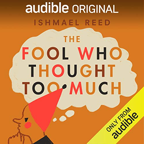 The Fool Who Thought Too Much Audiobook By Ishmael Reed cover art