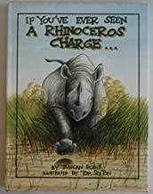 If You've Ever Seen a Rhinoceros Charge