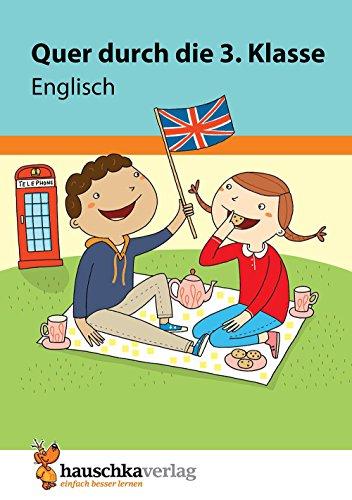 Quer durch die 3. Klasse, Englisch - A5-Übungsblock (Lernspaß Übungsblöcke, Band 673)