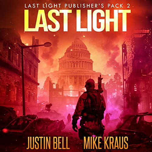 Last Light Publisher's Pack 2 Audiobook By Justin Bell, Mike Kraus cover art